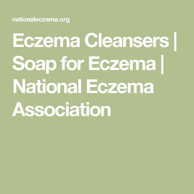 Eczema Cleansers | Soap for Eczema | National Eczema Association... #acneassociation, #EczemaMoisturizer #EczemaProducts