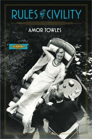 Rules of Civility by Amor Towles  Such a great read, especially if you love the this time period.