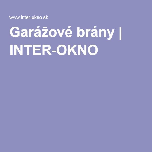 Garážové brány   INTER-OKNO