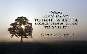 .: Battle, Life, Inspiration Words, Wisdom, Living, Inspiration Quotes, Fight Quotes, Margaret Thatcher, Quotes About Win