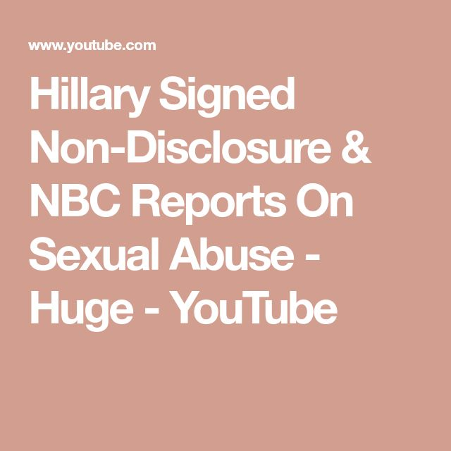 Hillary Signed Non-Disclosure  & NBC Reports On Sexual Abuse - Huge - YouTube