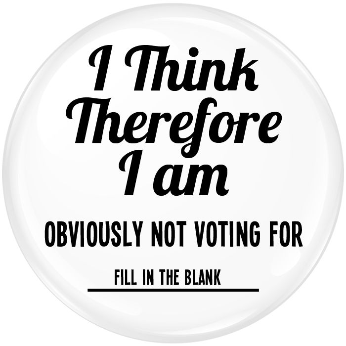 I Think Therefore I Am Badge - 75mm