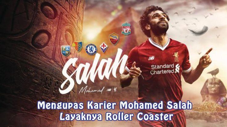 Mengupas Karier Mohamed Salah Layaknya Roller Coaster