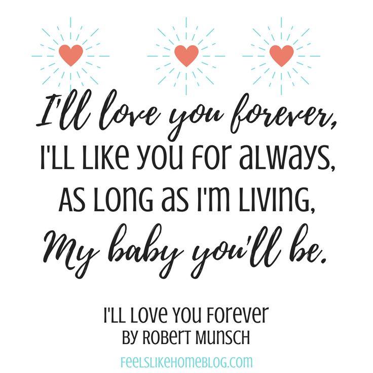 I'll Love You Forever - I'll love you forever, I'll like ...