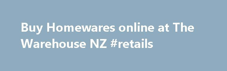 Buy Homewares online at The Warehouse NZ #retails http://retail.remmont.com/buy-homewares-online-at-the-warehouse-nz-retails/  #warehouse retail # Homewares, Kitchen Appliances, Bed Linens and Bathroom Supplies at The […]