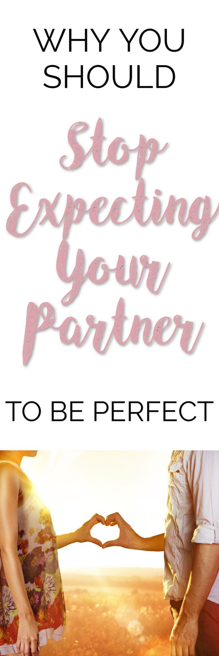WHY YOU SHOULD STOP EXPECTING YOUR PARTNER TO BE PERFECT | Relationship goals | Relationship advice | Marriage advice | Love advice | Relationships are hard | Marriage goals | How to get married | How to strengthen your relationship