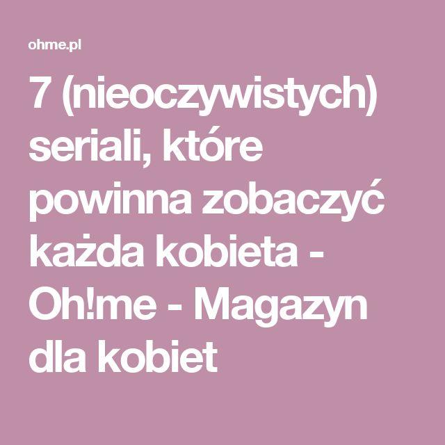 7 (nieoczywistych) seriali, które powinna zobaczyć każda kobieta - Oh!me - Magazyn dla kobiet