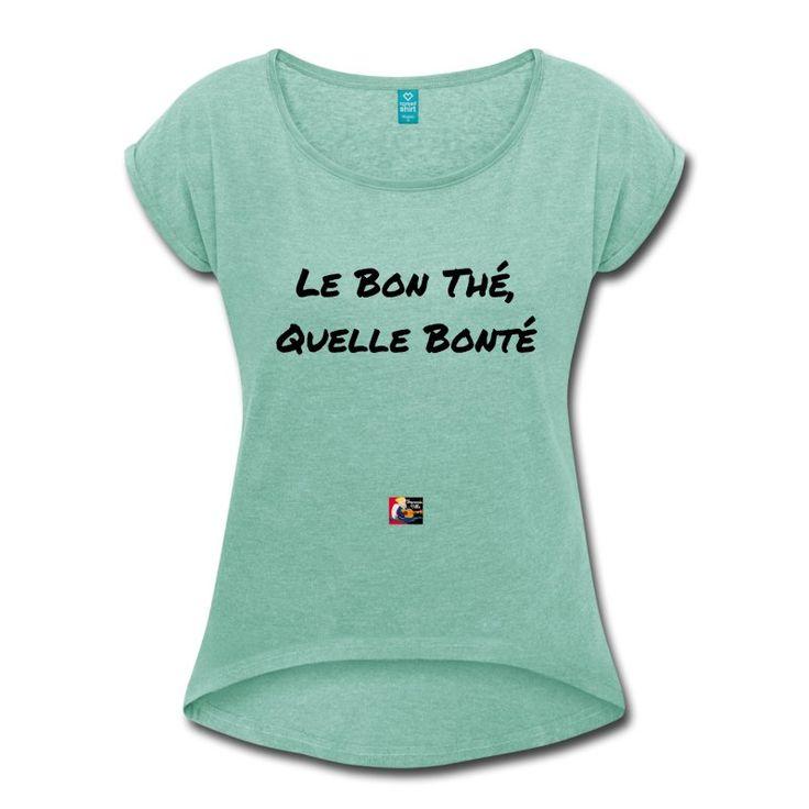 T-shirt Tea Time : Le BON THÉ, quelle BONTÉ    #tshirt #spreadshirt #tea #teatime #boissonchaude #gentillesse #generosite #anglais #brexit #cupoftea #gentil #jeudemots #the #angleterre #cafe #sac #bonté #francoisville #earlgrey