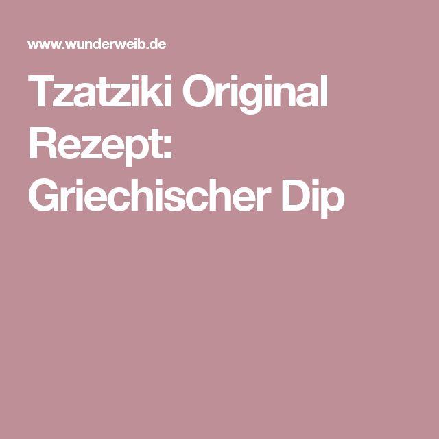 Tzatziki Original Rezept: Griechischer Dip
