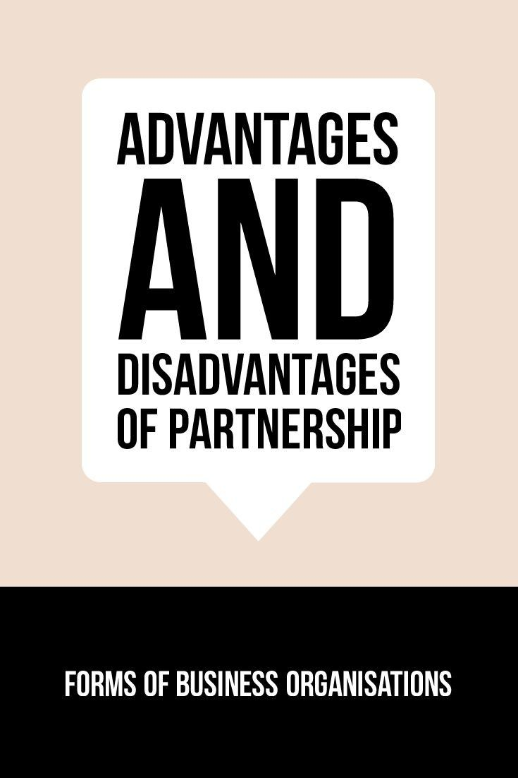 Advantages and Disadvantages of Partnership | Merits and Demerits of