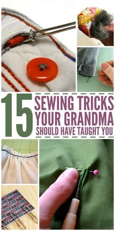 Superb tips here- 15 Sewing Tricks Your Grandma Should Have Showed You - One Crazy House