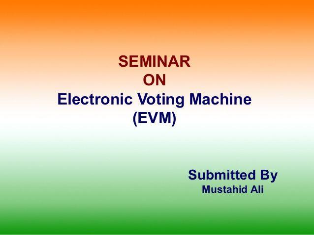 Electronic voting machine by mustahid ali via slideshare                                                                                                                                                     More