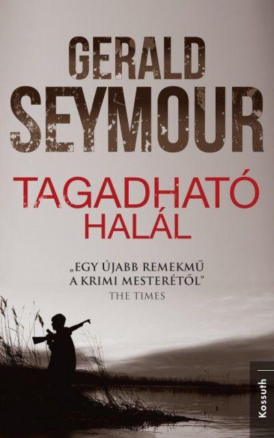Gerald Seymour : A Deniable Death