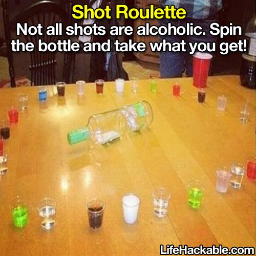 Anyone can do alcohol shots. Take it up a level and do condiment / sauce shots (hot mustard, hot sauce, sweet and sour sauce, mayo, soy sauce, salsa, ranch dressing, vinegar, bbq sauce, honey, pickle juice) It sounds easy until you have to down a shot of mayo or vinegar.