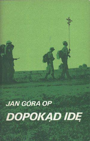 Dopokąd idę, Jan Góra OP, W drodze, 1983, http://www.antykwariat.nepo.pl/dopokad-ide-jan-gora-op-p-13836.html