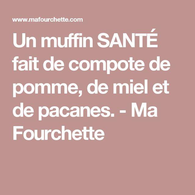 Un muffin SANTÉ fait de compote de pomme, de miel et de pacanes. - Ma Fourchette