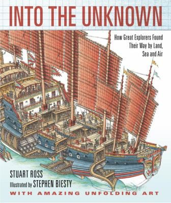 Into the unknown : how great explorers found their way by land, sea, and air, by Stewart Ross, unpaged
