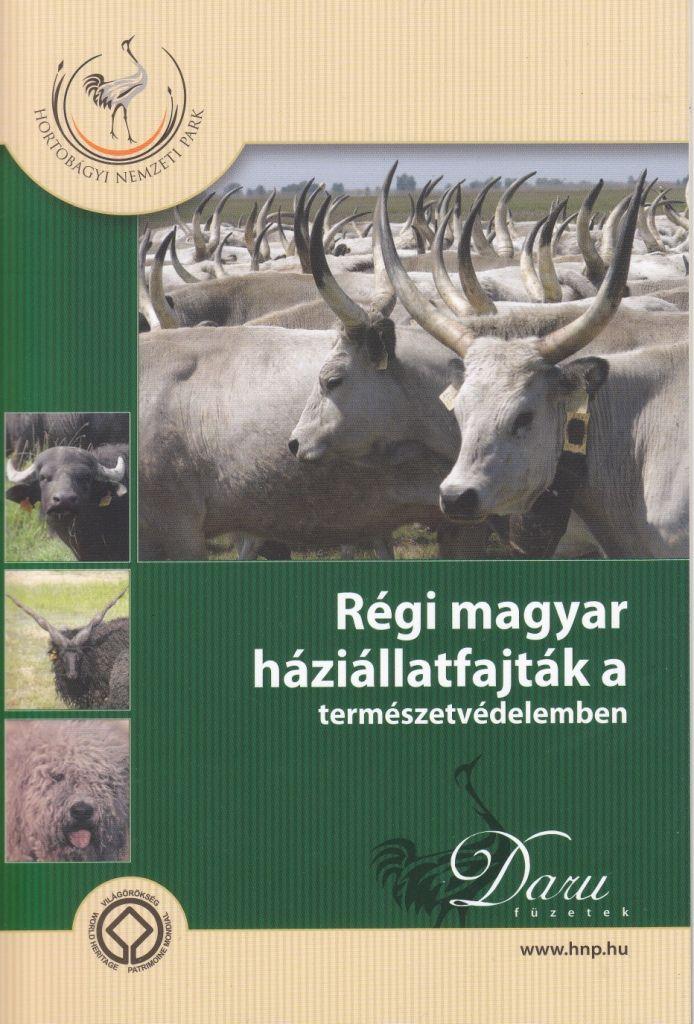 Marci fejlesztő és kreatív oldala: Régi magyar háziállatfajták a természetvédelemben
