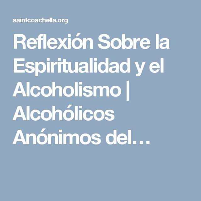 Reflexión Sobre la Espiritualidad y el Alcoholismo | Alcohólicos Anónimos del…