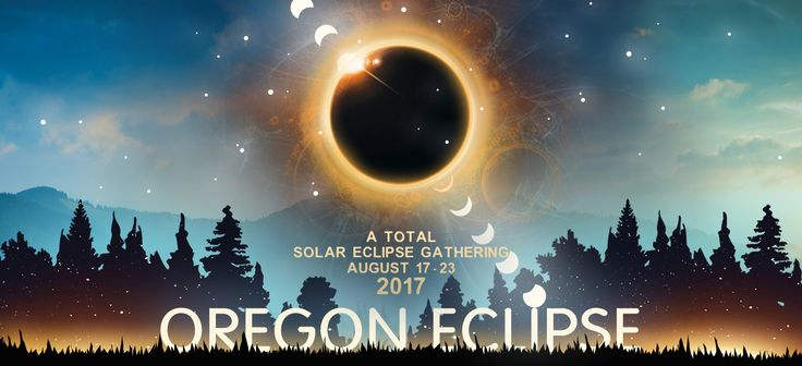 Oregon Eclipse - A Total Solar Eclipse Gathering 17-23 August, 2017 - Oregon Eclipse 2017Oregon Eclipse 2017
