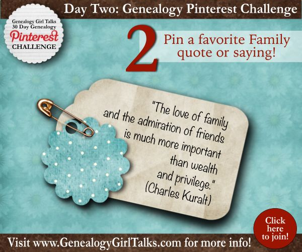 Day Two: Join the 30 Day Genealogy Pinterest Challenge by Genealogy Girl Talks! Visit us at www,GenealogyGirlTalks.com