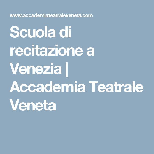 Scuola di recitazione a Venezia | Accademia Teatrale Veneta