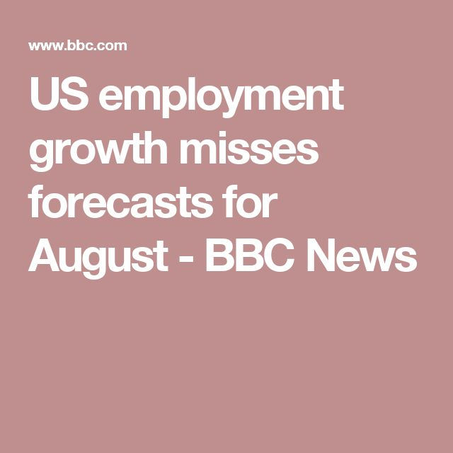 US employment growth misses forecasts for August - BBC News