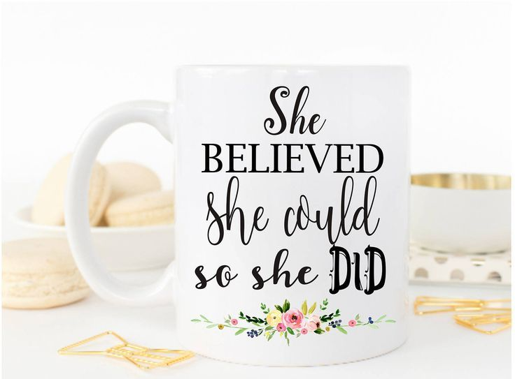 She Believed She Could So She Did Mug - Gift For Her - Inspirational Ceramic Mug - Quote Mug - Female empowerment - Inspirational Quote by MysticCustomDesignCo on Etsy