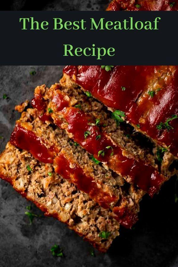 Homemade Meatloaf Recipe Aka The Best Meatloaf Recipe Best Meatloaf Homemade Meatloaf Meatloaf Recipes