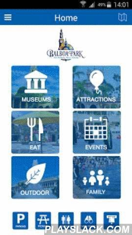 Balboa Park App  Android App - playslack.com ,  Balboa Park Official Mobile AppBalboa Park brings you an interactive guide the nation's largest urban cultural park. Home to 15 major museums, renowned performing arts venues, beautiful gardens and the San Diego Zoo, the Park has an ever-changing calendar of museum exhibitions, plays, musicals, concerts, and classes—all in the beautiful and timeless setting of this must-see San Diego attraction.App includes:- List of over a 100 things to do in…