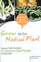 Grow Your Own Medical Plant Panduan Praktis Menanam 51 Tanaman Obat Populer di Pekarangan.Cahyo - AJIBAYUSTORE