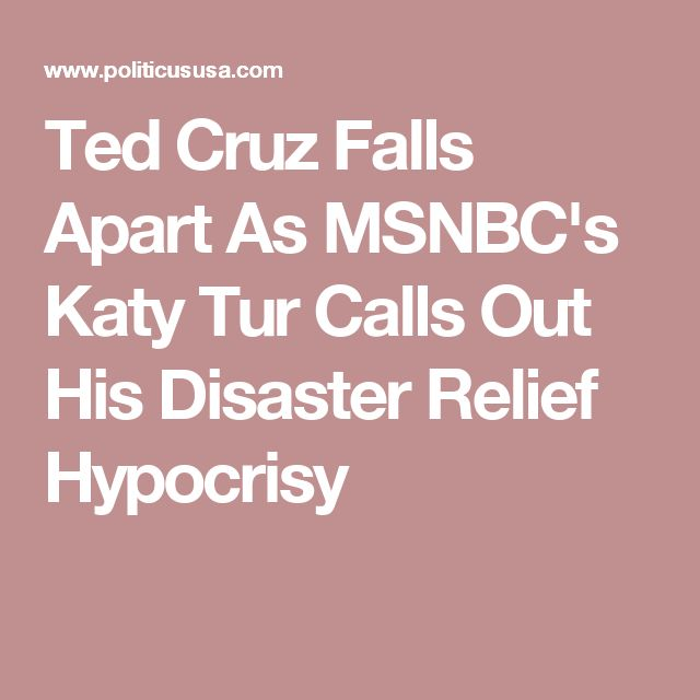 Ted Cruz Falls Apart As MSNBC's Katy Tur Calls Out His Disaster Relief Hypocrisy