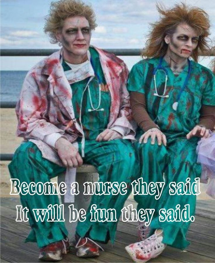 Become a nurse they said. It will be fun they said. #Nurse #Humor
