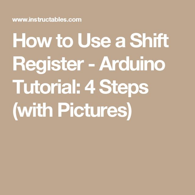 How to Use a Shift Register - Arduino Tutorial: 4 Steps (with Pictures)
