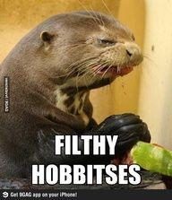 Filthy little Hobbitses