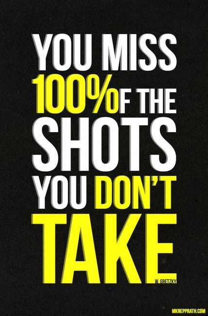 You miss 100% of the shots you don't take #quote #success #inspiration