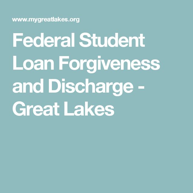 Federal Student Loan Forgiveness and Discharge - Great Lakes