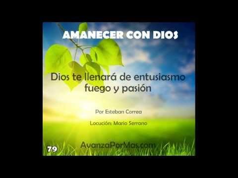 Dios te Llenará de Entusiasmo, Fuego y Pasión  