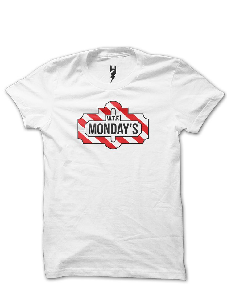 WTF Monday's from XTEAS  Spoof on TGI Friday's - My Favorite Day of the Week - WTF  Printed on 100% Organic Cotton, XTEAS Premium Tee.