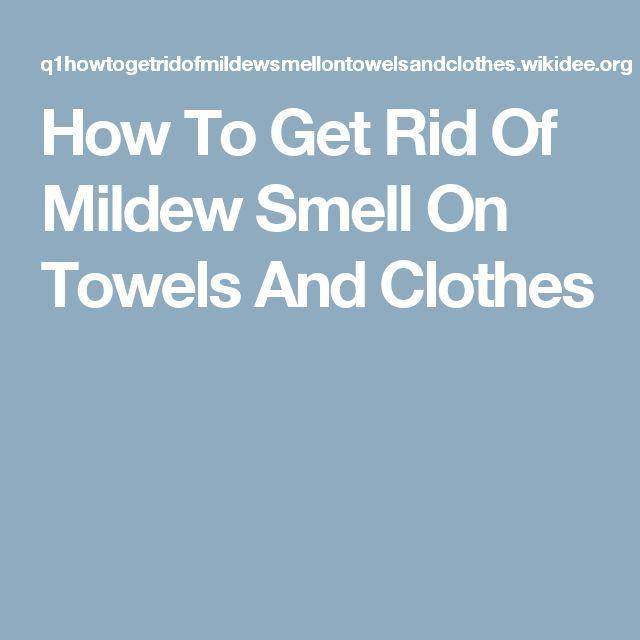 25 best ideas about mildew clothes on pinterest clean