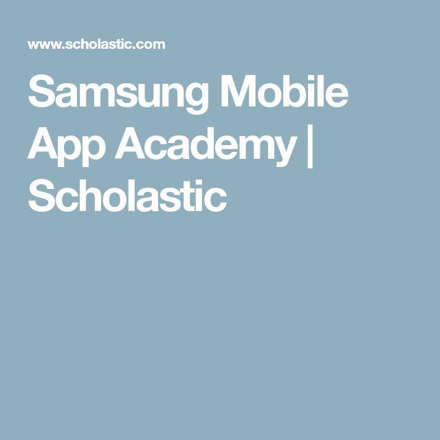Samsung Mobile App Academy | Scholastic