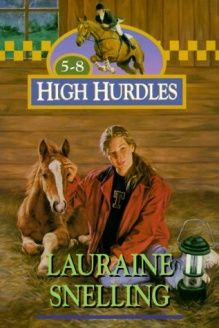 Storm Clouds/Close Quarters/Moving Up/Letting Go (High Hurdles 5-8) , 978-0764284618, Lauraine Snelling, Bethany House Publishers