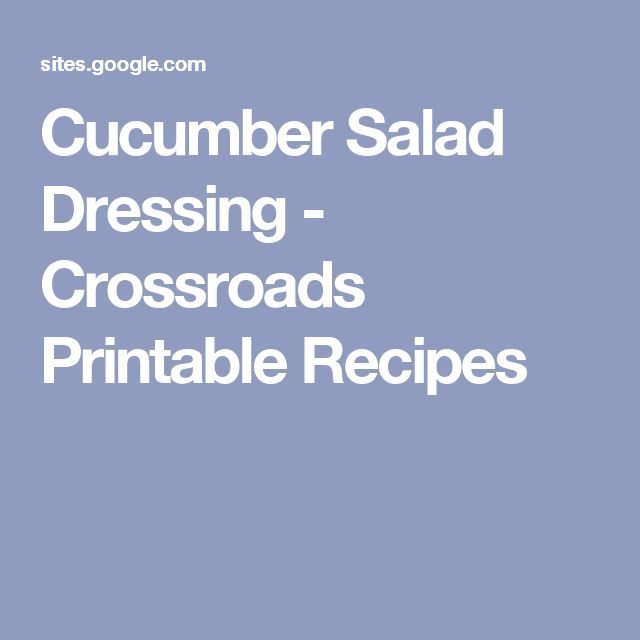 Cucumber Salad Dressing - Crossroads Printable Recipes