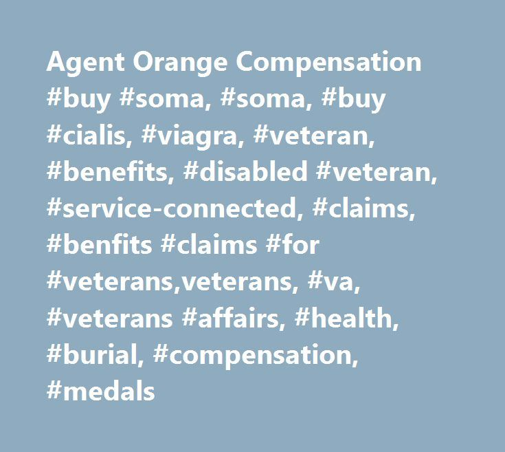 Agent Orange Compensation #buy #soma, #soma, #buy #cialis, #viagra, #veteran, #benefits, #disabled #veteran, #service-connected, #claims, #benfits #claims #for #veterans,veterans, #va, #veterans #affairs, #health, #burial, #compensation, #medals http://portland.remmont.com/agent-orange-compensation-buy-soma-soma-buy-cialis-viagra-veteran-benefits-disabled-veteran-service-connected-claims-benfits-claims-for-veteransveterans-va-veterans-affa/  Agent Orange Overview: Approximately 20 million…