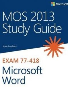 Exam 77-418: MOS 2013 Study Guide for Microsoft Word free download by Joan Lambert ISBN: 9780735669253 with BooksBob. Fast and free eBooks download.  The post Exam 77-418: MOS 2013 Study Guide for Microsoft Word Free Download appeared first on Booksbob.com.