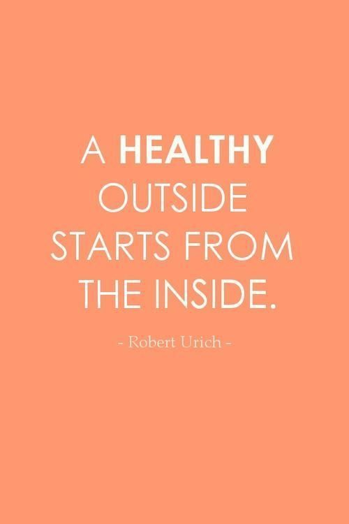 """A healthy outside starts from the inside.""  - Robert Urich  #weightloss #motivation #quotes #inspiration"