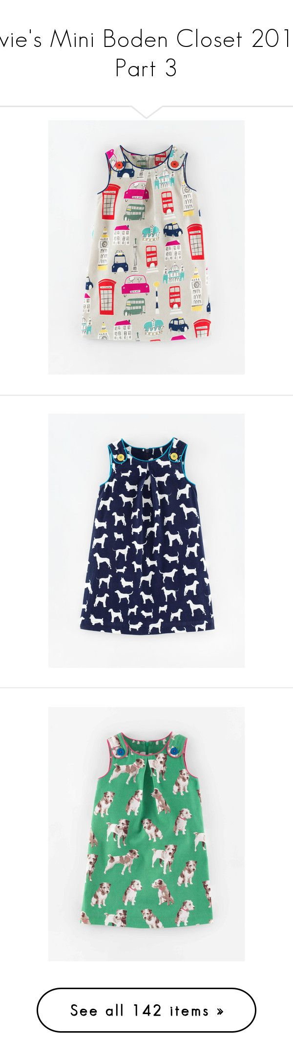 """""""Evie's Mini Boden Closet 2015 Part 3"""" by vanhelsing-mary ❤ liked on Polyvore featuring dresses, print dress, pinny dress, mixed print dress, pattern dress, pinafore dress, button dress, blue pinafore dress, blue button dress and blue dress"""