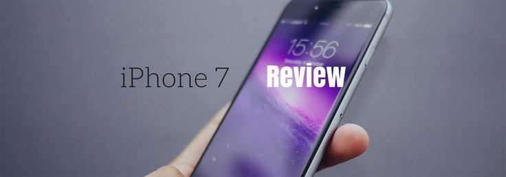 Is this the phone you want? iPhone7 review
