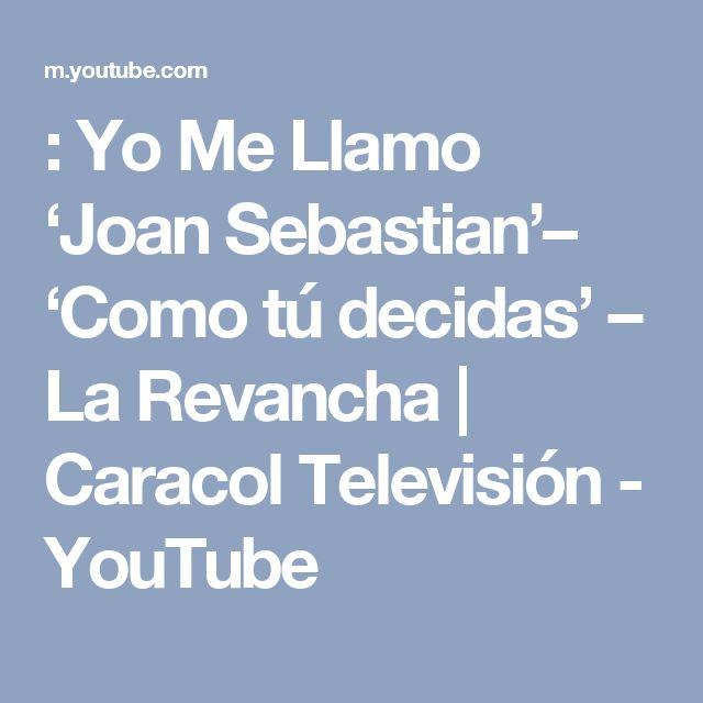 : Yo Me Llamo 'Joan Sebastian'– 'Como tú decidas' – La Revancha   Caracol Televisión - YouTube
