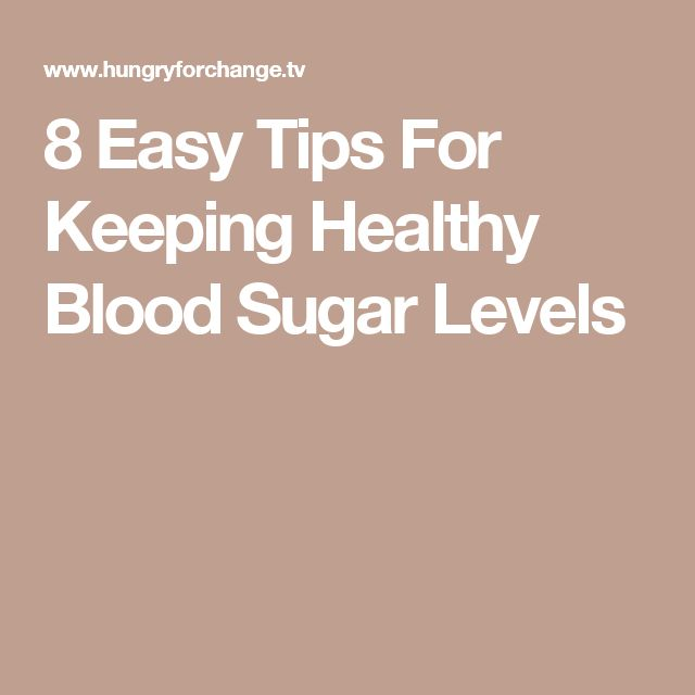 8 Easy Tips For Keeping Healthy Blood Sugar Levels